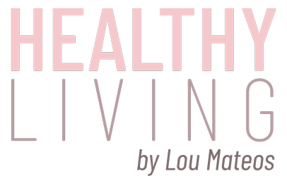 Healthy Living by Lou Mateos